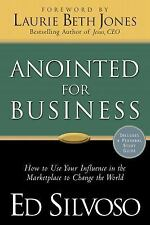 Anointed for Business : How to Use Your Influence in the Marketplace to...