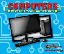 Computers: What They Are and How to Use Them Zoom in on Technology