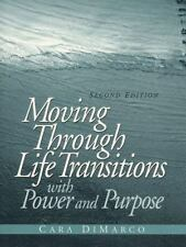 Moving Through Life Transitions with Power and Purpose (2nd Edition), DiMarco Ph