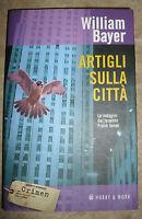 WILLIAM BAYER - ARTIGLI SULLA CITTA' - ED:HOBBY E WORK - ANNO:2005  (CS)