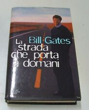 La strada che porta a domani . Bill Gates . 1°ed 1995