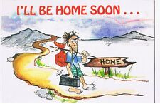 I'LL BE HOME SOON POSTCARD UNUSED  # 2CG 238  - COMICAL HUMOR