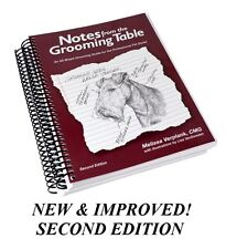 NEW&IMPROVED Notes From The Grooming Table (2nd EDITION)PRO Groomer HOW TO Book