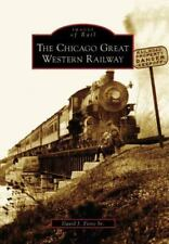 Images of Rail: The Chicago Great Western Railway by David J., Sr. Fiore 2006