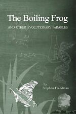 Boiling Frog : And Other Evolutionary Parables, Paperback by Freedman, Stephe.