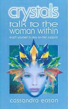 Crystals Talk to the Woman Within: Teach Yourself To Rely on Her Support (Talk t
