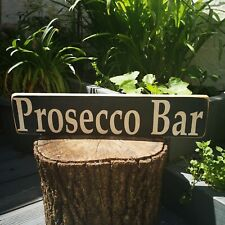 Prosecco Bar Sign Vintage Style Shabby Chic Fresh Rustic Style,Home Decor,plaque
