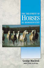 1997 ed. The Treatment of Horses by Homoeopathy by George MacLeod Paperback