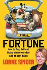 Find a Fortune: How to Buy, Sell and Make Money on eBay and at Boot Sales, Spice