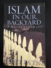 Islam In Our Backyard Tony Payne A Novel Argument S/C Used Good Christianity
