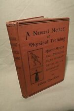 A Natural Method of Physical Training MAKING MUSCLE Edwin Checkley 1890 1st  :D