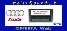 AUDI A4  DAL 01> 06  ADATTATORE RADIO 1 & 2 DIN