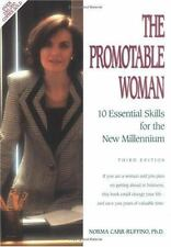 The Promotable Woman: 10 Essential Skills for the New Millenium, Carr-Ruffino, N