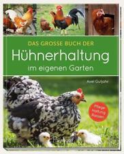 Das große Buch der Hühnerhaltung im eigenen Garten von Axel Gutjahr (2018, Gebundene Ausgabe)