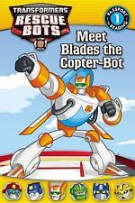 Transformers Rescue Bots: Meet Blades the Copter-Bot by D. Jakobs (2014,...
