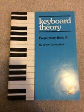 Keyboard Theory: Preparatory Book B by Grace Vandendool (1995 SC)