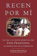 Recen Por Mi: La vida y la vision espiritual del Papa Francisco, el primer papa