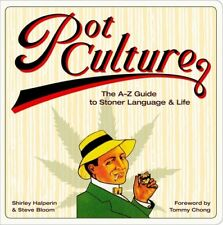 Pot Culture: The A-Z Guide to Stoner Language and Life [New Book] Hardcover, C