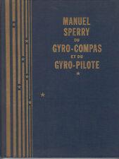MANUEL SPERRY DU GYRO-COMPAS ET DU GYRO-PILOTE - (1945)