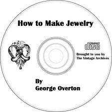How to Make Jewelry- George Overturn - Vintage Jewelry Making Book on CD