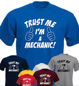 Trust me i'm a mechanic ! Funny birthday present gift New T-shirt
