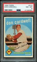 1959 Topps BB Card #314 Don Cardwell Philadelphia Phillies PSA NM-MT 8 !!!!
