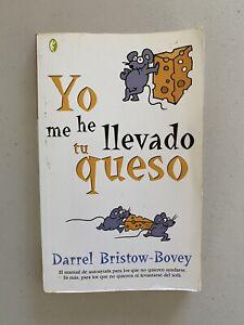Yo Me He Llevado Tu Queso por Darrel Bristow-Bovey Autoayuda