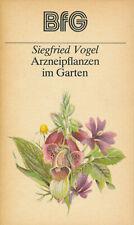 Vogel ARZNEIPFLANZEN IM GARTEN Ratgeber Heilkräuter Gärtnern Tipps BfG-Buch DDR