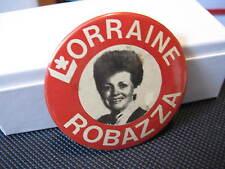 Lorraine Robazza Liberal Kirkland Lake Ontario Pinback Button - Good