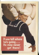 POST CARD WITH WORLD WAR II POSTER SLOGAN IF YOU TELL WHERE HE IS GOING HE MAY