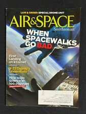 AIR AND SPACE SMITHSONIAN MAGAZINE MAY 2014 WHEN SPACEWALKS GO BAD DRONE V-22