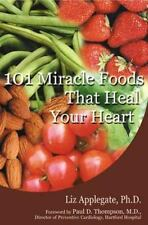 101 Miracle Foods That Heal Your Heart-ExLibrary