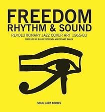 Freedom, Rhythm and Sound: Revolutionary Jazz Cover Art 1960-78 by Stuart Baker,
