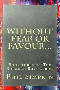 Without Fear or Favour by Phil Simpkin Paperback 2016