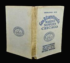 1910 GEO. B. CARPENTER & CO. MARINE SUPPLIES CATALOG NO. 101, COMPLETE, 461 PGS.
