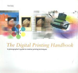 The Digital Printing Handbook    by    Tim Daly     from    Aurum Press
