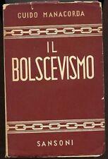 Il Bolscevismo, Guido Manacorda. Sansoni 1940. 360 pp con fotografie in b/n