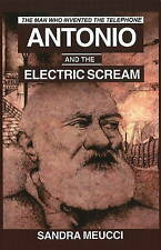 NEW Antonio and the Electric Scream--The Man Who Invented the Telephone