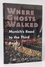DAVID CLAY LARGE Where Ghosts Walked Munich's Road to Third Reich 1st/1st HB/DJ