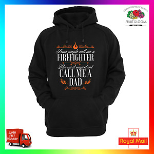 Some People Call Me A Firefighter The Most Important Call Me Dad Hoodie Hoody