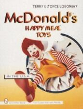 McDonald's Happy Meal Toys in the U.S.A. (Schiffer Book for Collectors With
