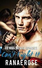 Can't Fight It : An MMA Ménage Romance by Ranae Rose (2016, Paperback)
