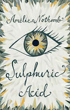Sulphuric Acid by Amelie Nothomb (Hardback) New Book