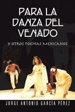 Para La Danza del Venado: Y Otros Poemas Mexicanos (Paperback or Softback)