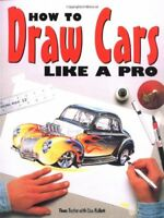 How to Draw Cars Like a Pro by  Thom Taylor|Lisa Hallett