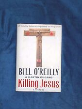Killing Jesus  A History by Bill O'Reilly and Martin Dugard 2013 HC/DJ 1st/1st