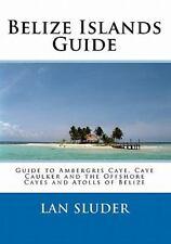 Belize Islands Guide by Lan Sluder (2010, Paperback)