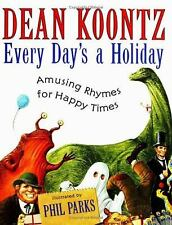 Every Day's a Holiday: Amusing Rhymes for Happy Times by Koontz, Dean