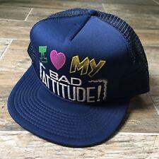Vintage 80s 90s I Love My Bad Attitude Funny Humor Snapback Trucker Hat Blue
