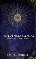 Influência Mental : O Impacto Do Poder Mental by Samuel Borelli (2015,...